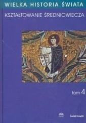 Okładka książki Kształtowanie średniowiecza