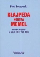 Okładka książki Kłajpeda kontra Memmel Piotr Łossowski
