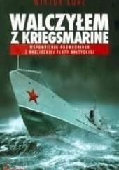 Okładka książki Walczyłem z Kriegsmarine. Wspomnienia podwodniaka z radzieckiej floty bałtyckiej Wiktor Korż