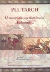 Okładka książki O szczęściu czy dzielności Aleksandra Plutarch
