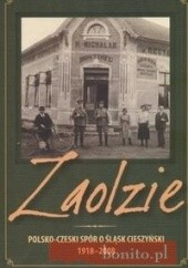 Okładka książki Zaolzie : polsko-czeski spór o Śląsk Cieszyński 1918-2008 Agnieszka Knyt,praca zbiorowa