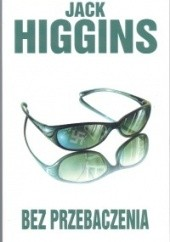 Okładka książki Bez przebaczenia Jack Higgins