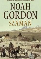 Okładka książki Szaman Noah Gordon