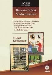 Okładka książki Historia Polski: średniowiecze t. 25 Michał Kopczyński