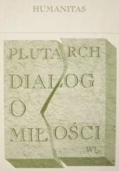 Okładka książki Dialog o miłości Plutarch