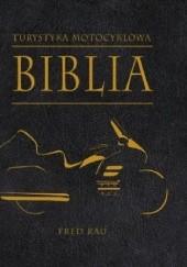 Okładka książki Turystyka motocyklowa. Biblia Fred Rau