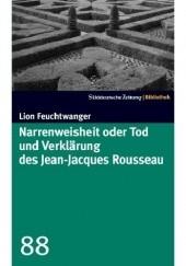 Okładka książki Narrenweisheit oder Tod und Verklärung des Jean Jacques Rousseau Lion Feuchtwanger