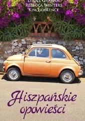 Okładka książki Hiszpańskie opowieści Rebecca Winters,Lynne Graham,Kim Lawrence
