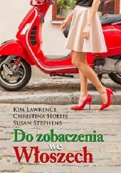 Okładka książki Do zobaczenia we Włoszech Susan Stephens,Kim Lawrence,Christina Hollis