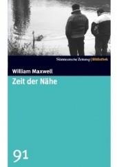 Okładka książki Zeit der Nähe William Keepers Maxwell