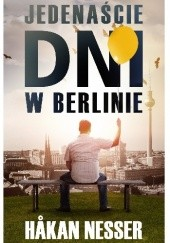 Okładka książki Jedenaście dni w Berlinie Håkan Nesser