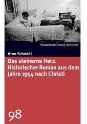 Okładka książki Das steinerne Herz. Historischer Roman aus dem Jahre 1954 nach Christi Arno Schmidt