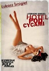 Okładka książki Hotel pod Cycami Łukasz Śmigiel