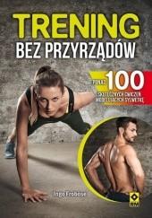 Okładka książki Trening bez przyrządów Ingo Frobose