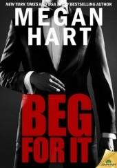 Okładka książki Beg For It Megan Hart