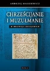 Okładka książki Chrześcijanie i muzułmanie w rozwoju dziejowym Andrzej Małkiewicz