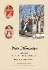 Okładka książki Villa Maluschyn 1412-2012 Andrzej Jan Zakrzewski,Łukasz Kopera
