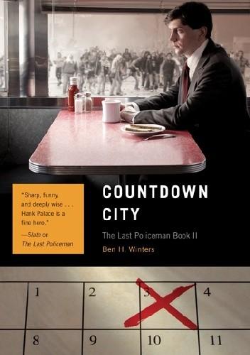 Okładka książki Countdown City: The Last Policeman II Ben H. Winters
