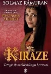 Okładka książki Kiraze. Droga do sułtańskiego haremu Solmaz Kamuran