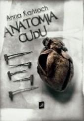 Okładka książki Anatomia Cudu Anna Kańtoch