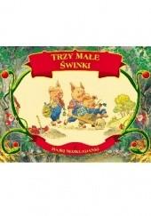 Okładka książki Trzy Małe Świnki praca zbiorowa