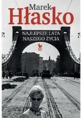 Okładka książki Najlepsze lata naszego życia Marek Hłasko
