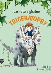 Okładka książki Ivar ratuje głodne triceratopsy Lisa Bjärbo