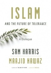 Okładka książki Islam and the Future of Tolerance: A Dialogue Sam Harris, Maajid Nawaz