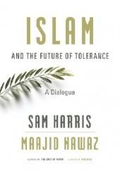 Okładka książki Islam and the Future of Tolerance: A Dialogue Sam Harris,Maajid Nawaz
