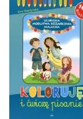 Okładka książki Ulubiona modlitwa różańcowa malucha. Koloruję i ćwiczę pisanie Ewa Skarżyńska