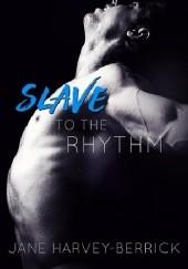 Okładka książki Slave to the Rhythm Jane Harvey-Berrick