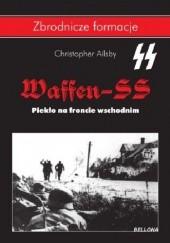 Okładka książki Waffen-SS. Piekło na froncie wschodnim Christopher Ailsby