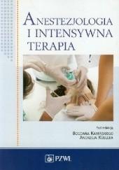 Okładka książki Anestezjologia i intensywna terapia. Dodruk Bogdan Kamiński,Andrzej Kübler,Janusz Andres,Anna Dyaczyńska-Herman,Jerzy Garstka