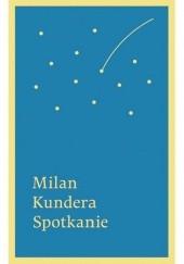 Okładka książki Spotkanie Milan Kundera
