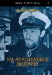 Okładka książki Na stanowiska bojowe! Reinhard Hardegen