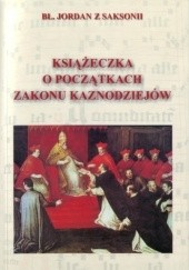 Okładka książki Książeczka o początkach Zakonu Kaznodziejów Jordan z Saksonii