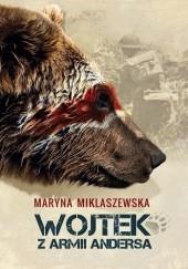 Okładka książki Wojtek z armii Andersa Maryna Miklaszewska