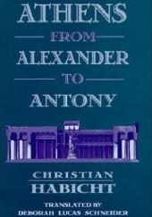 Okładka książki Athens from Alexander to Antony Christian Habicht