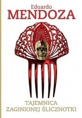 Okładka książki Tajemnica zaginionej ślicznotki Eduardo Mendoza