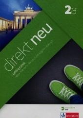 Okładka książki Direkt Neu 2a. Podręcznik. Język niemiecki dla szkół ponadgimnazjalnych Beata Ćwikowska,Giorgio Motta