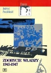 Okładka książki Zdobycie władzy 1945-1947 Andrzej Paczkowski
