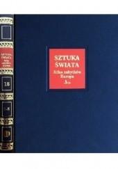 Okładka książki Sztuka świata. Tom 16. Atlas zabytków. Europa L-Z praca zbiorowa