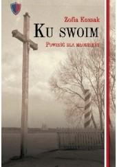 Okładka książki Ku swoim Zofia Kossak-Szczucka