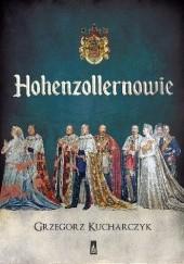 Okładka książki Hohenzollernowie Grzegorz Kucharczyk