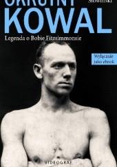 Okładka książki Okrutny Kowal. Legenda o Bobie Fitzsimmonsie Przemysław Słowiński