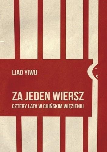 Za Jeden Wiersz Cztery Lata W Chińskim Więzieniu Liao