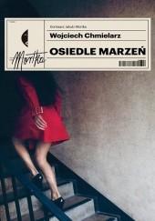 Okładka książki Osiedle marzeń Wojciech Chmielarz