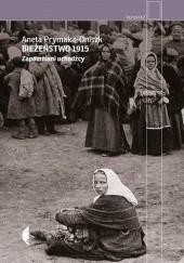 Okładka książki Bieżeństwo 1915. Zapomniani uchodźcy Aneta Prymaka-Oniszk