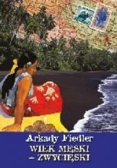 Okładka książki Wiek męski – zwycięski Arkady Fiedler
