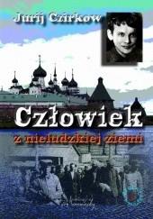 Okładka książki Człowiek z nieludzkiej ziemi Jurij Czirkow